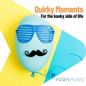 Quirky Moments - FORA Music